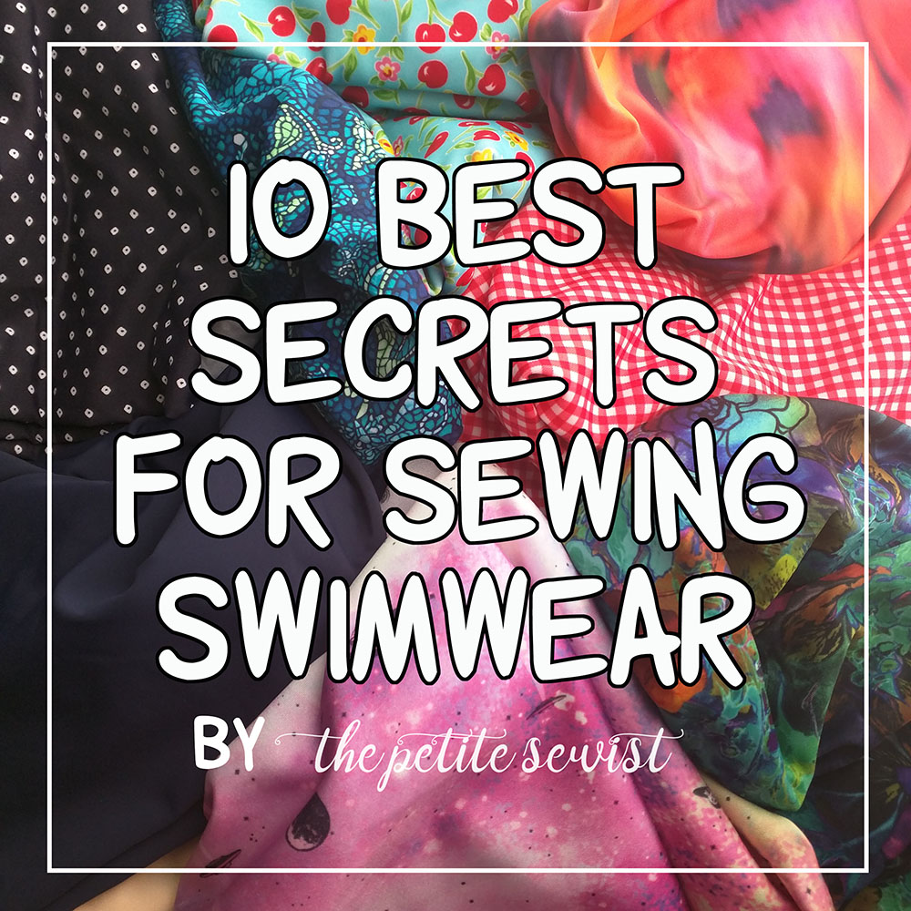 10 Best Secrets for Sewing Swimwear by Thepetitesewist.com